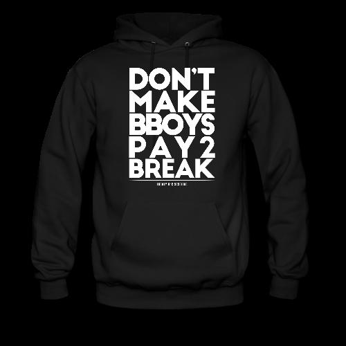 Don't Make Bboys Pay 2 Break Black Hoodie
