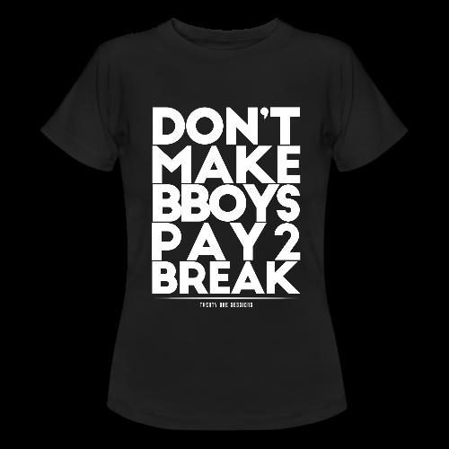 Don't Make Bboys Pay 2 Break Tee